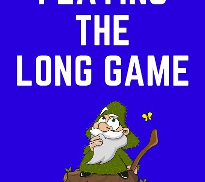 Playing the Long Game