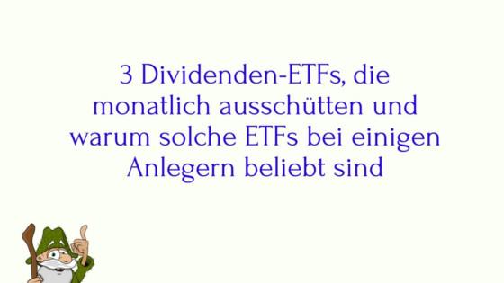 3 Dividenden-ETFs, die monatlich ausschütten und warum solche ETFs bei einigen Anlegern beliebt sind