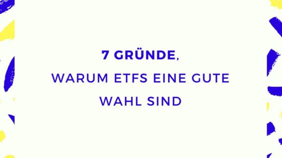 7 Gründe, warum ETFs eine gute Wahl sind
