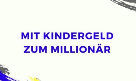 Mit Kindergeld zum Millionär