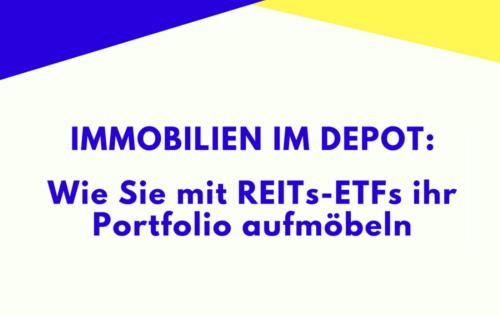 Immobilien im Depot: Wie Sie mit REITs-ETFs ihr Portfolio aufmöbeln
