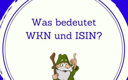Was bedeutet WKN und ISIN?