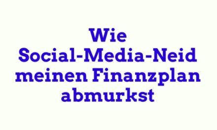 Wie Social-Media-Neid meinen Finanzplan abmurkst