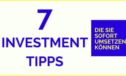 7 Investment Tipps, die Sie sofort umsetzen können