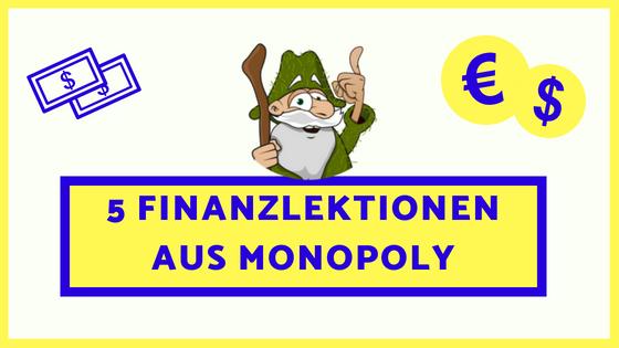 5 Finanzlektionen aus MONOPOLY, die auch im wahren Leben funktionieren
