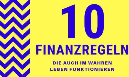 10 Faustregeln für Geld und Finanzen, die auch im wahren Leben funktionieren