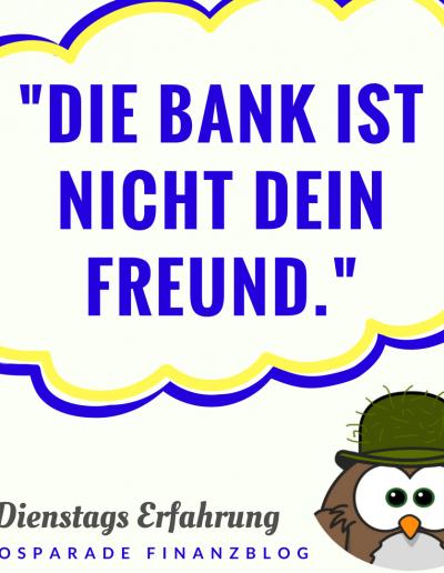 die-bank-ist-nicht-dein-freund-moosparade-finanzblog-der-moosmann