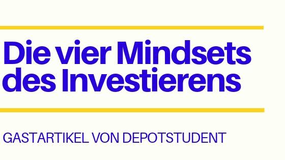 Die vier Mindsets des Investierens – Gastartikel von Depotstudent