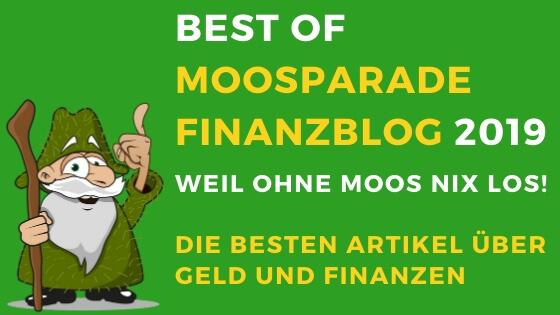 Best of MoosParade Finanzblog 2019 – Die besten Artikel über Geld und Finanzen