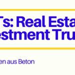 Real Estate Investment Trusts (REITs): Dividenden aus Beton